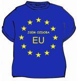 Tričko - Jsem ozdoba EU